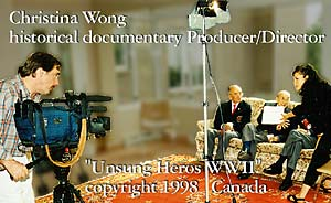 Producer/director Christina Wong on UNSUNG HEROS OF WWII shot in Victoria and Vancouver, BC